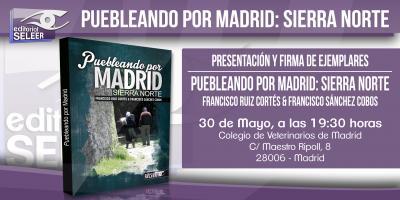 PRESENTACION Y FIRMA DE EJEMPLARES: PUEBLEANDO POR MADRID. SIERRA NORTE